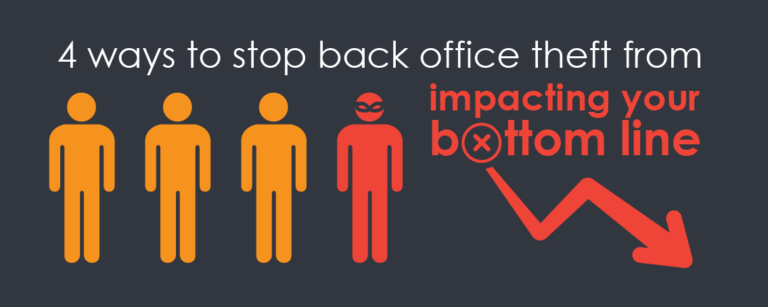 4 ways to stop back office theft from impacting your bottom line