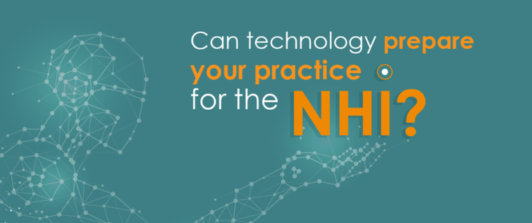 Can technology prepare your practice for the NHI?