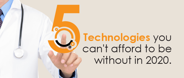 5 medical practice technologies you can't afford to be without