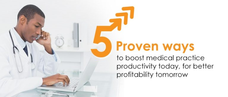 5 Proven ways to boost medical practice productivity