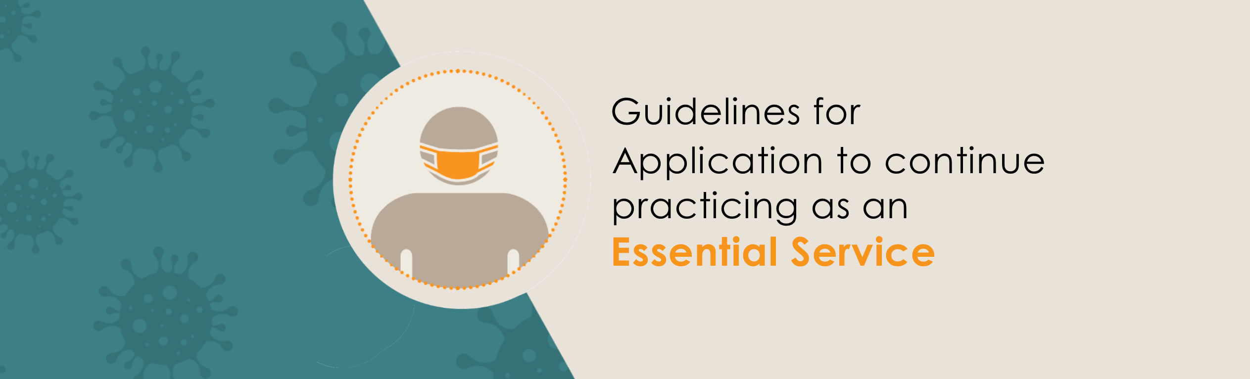 Covid-19 – Guidelines for application to continue practicing as an Essential Service
