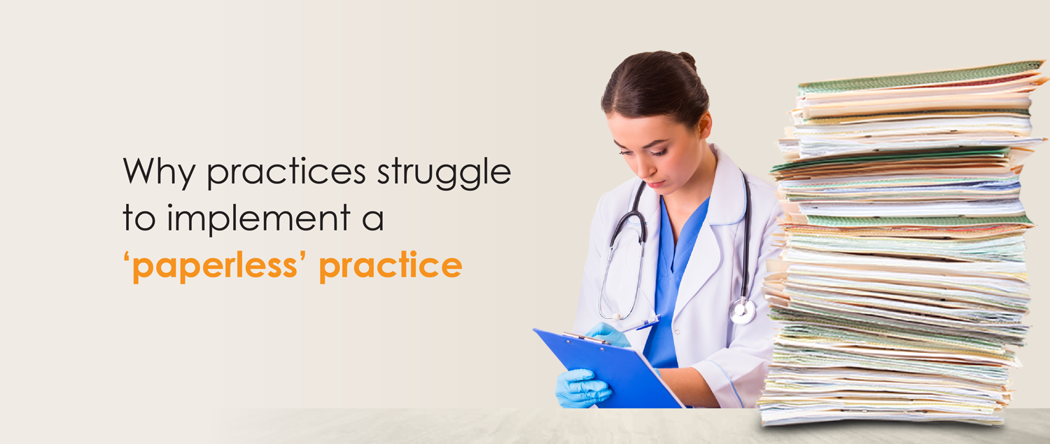 Paperless practice pitfalls – Why practices struggle to implement a 'paperless' practice