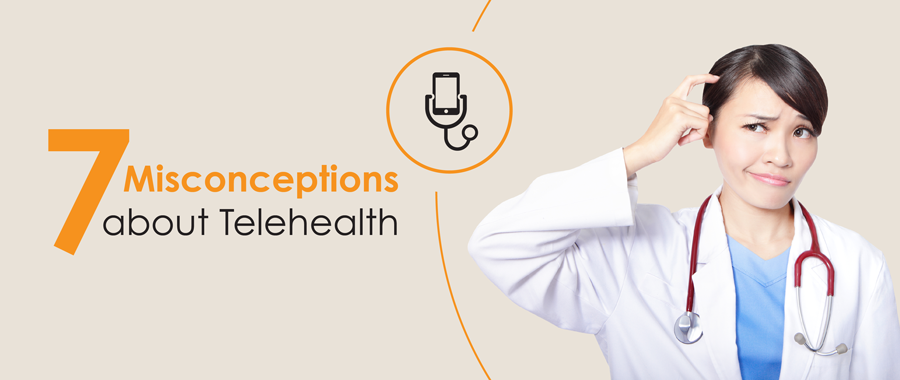 Telehealth misconceptions