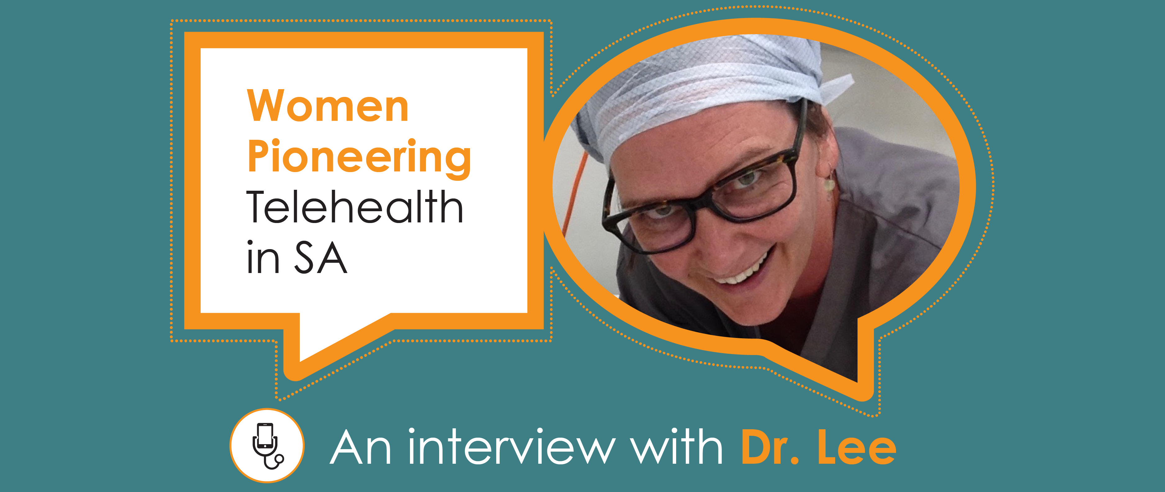 Women Pioneering Telehealth in SA: An interview with Dr Lee