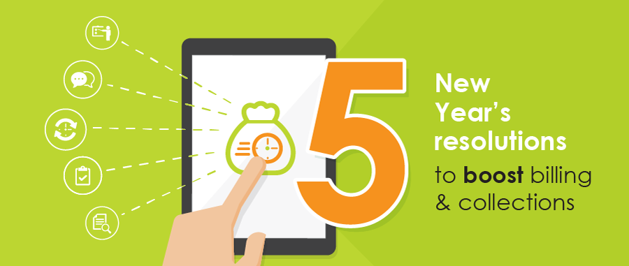 5 New Year's resolutions to boost billing & collections
