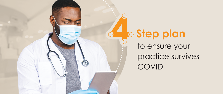 4 Step plan to ensure your practice survives COVID