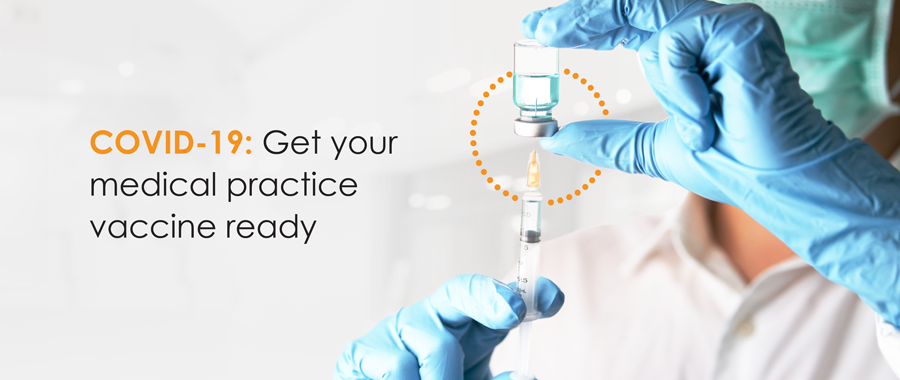 COVID-19: Get your medical practice vaccine ready